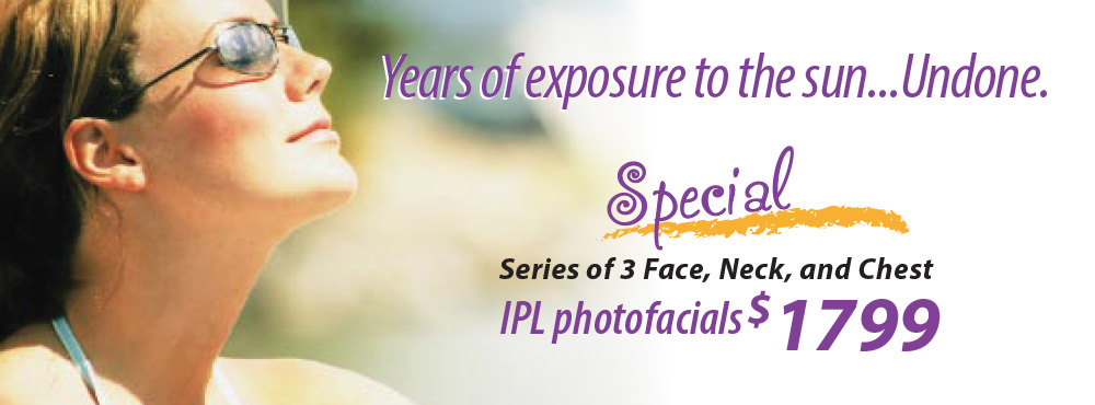 IPL Photofacial Special for face, neck & chest